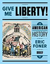 Give Me Liberty!: An American History (Brief Fifth Edition) (Vol. One-Volume)
