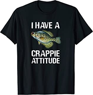 I have a crappie attitude Crappie fishing gift T-Shirt