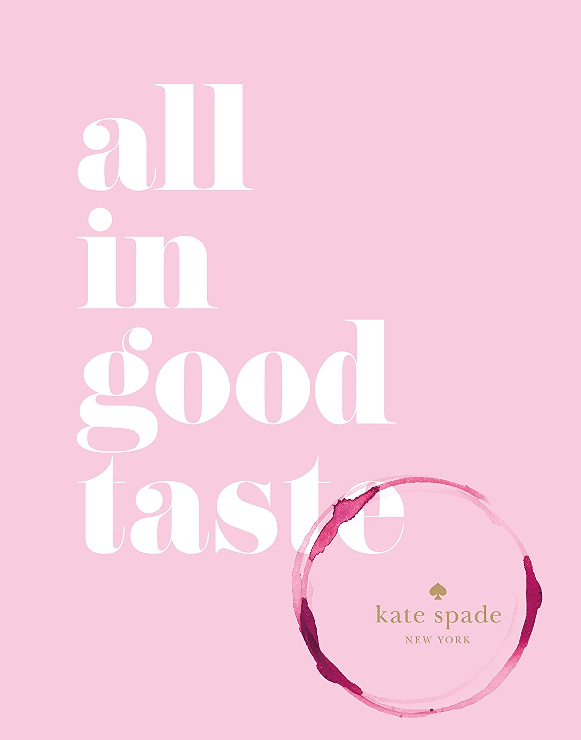 感心する解き明かすシャイニングkate spade new york: all in good taste (English Edition)