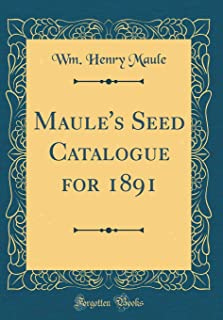 Maule's Seed Catalogue for 1891 (Classic Reprint)