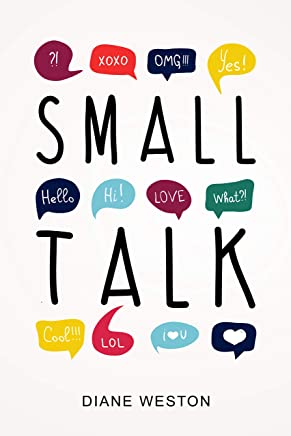 Small Talk: How to Start a Conversation, Truly Connect with Others and Make a Killer First Impression (English Edition)