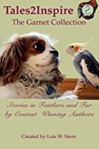 Tales2Inspire ~ The Garnet Collection: Stories in Feathers and Fur