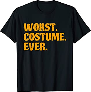 Worst Costume Ever Halloween Lazy Easy T-Shirt