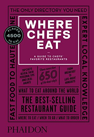 Where Chefs Eat: A Guide to Chefs' Favourite Restaurants (Third Edition)
