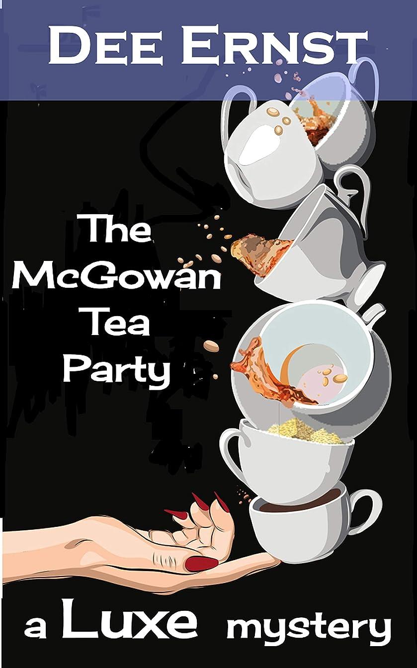 永遠にカイウス兵隊The McGowan Tea Party: A Luxe Mystery (The Luxe Mysteries Book 1) (English Edition)