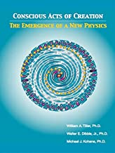 Conscious Acts Of Creation: The Emergence Of A New Physics