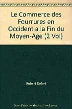 Le Commerce des Fourrures en Occident a la Fin du Moyen-Age (2 Vol)