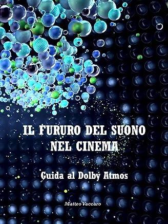Il Futuro del Suono nel Cinema: Guida al Dolby Atmos