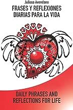 Frases Y Reflexiones Diarias para la Vida - Daily Phrases and Reflections for Life (Spanish Edition)
