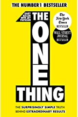 The One Thing: The Surprisingly Simple Truth Behind Extraordinary Results: Achieve your goals with one of the world's bestselling success books (English Edition) eBook Kindle