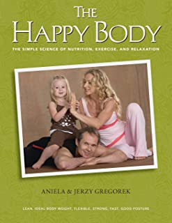 The Happy Body: The Simple Science of Nutrition, Exercise, and Relaxation (Black&White)