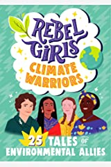 Rebel Girls Climate Warriors: 25 Tales of Women Who Protect the Earth (Rebel Girls Minis) Kindle Edition