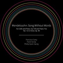 Mendelssohn: Song Without Words for Cello and Piano, Op.109 and Piano Trio No.1 in D minor, Op.49