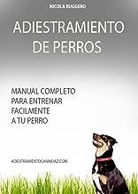 Adiestramiento de Perros: Cómo educar a su perro con métodos suaves. (Adiestramiento Canino Az nº 1) (Spanish Edition)