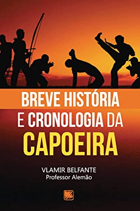Breve História e Cronologia da Capoeira