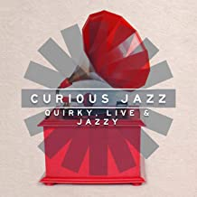 Curious Jazz - Quirky, Live & Jazzy