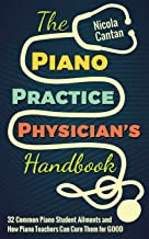 The Piano Practice Physician's Handbook: 32 Common P