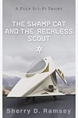 The Swamp Cat and the Reckless Scout Kindle Edition