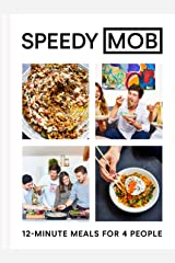 Speedy MOB: 12-minute meals for 4 people Kindle Edition
