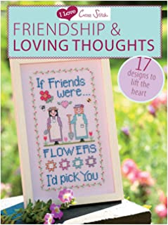 I Love Cross Stitch Friendship & Loving Thoughts: 17 Designs to Lift the Heart
