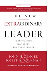 The New Extraordinary Leader, 3rd Edition: Turning Good Managers into Great Leaders Kindle Edition