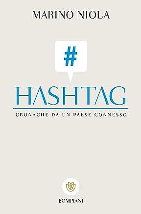 Hashtag: Cronache di un paese connesso (I grandi tascabili Vol. 504)
