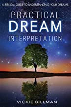 Practical Dream Interpretation: A Biblical Guide to Understanding Your Dreams