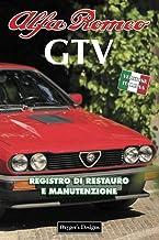 ALFA ROMEO GTV: REGISTRO DI RESTAURO E MANUTENZIONE (Edizioni italiane) (Italian Edition)