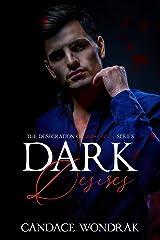 Dark Desires (The Desecration of Innocence Book 2) Kindle Edition