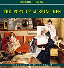 The Port of Missing Men - Meredith Nicholson (ANNOTATED) (Unabridged Content of Old Version)