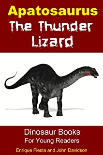 Apatosaurus: The Thunder Lizard (Dinosaur Books for Young Readers Book 2)