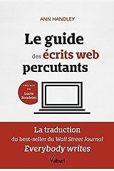 Le guide des écrits web percutants: La traduction du best-seller du Wall Street Journal: Everybody writes (2021) Paperback