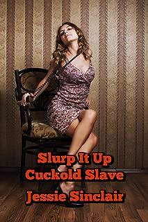 Slurp It Up: Cuckold Slave