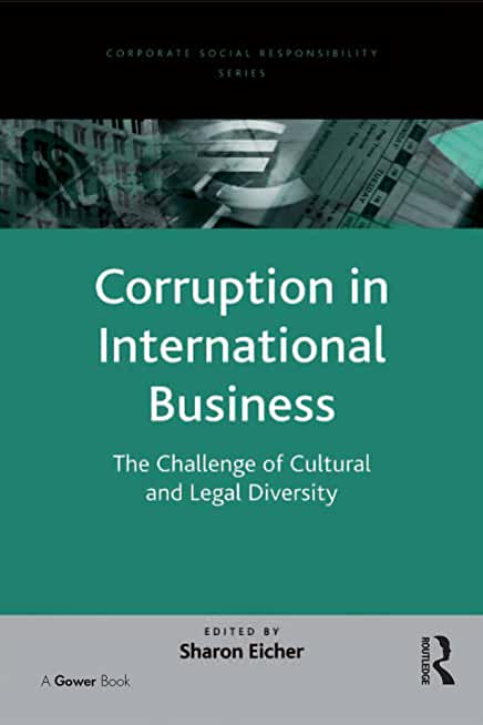 Corruption in International Business: The Challenge of Cultural and Legal Diversity (Corporate Social Responsibility) (English Edition)