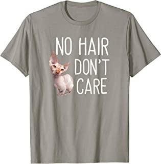 Hairless Sphynx Cat - No Hair Don't Care T Shirt