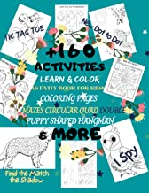 +160 Activities: Learn & Color Activity Book for Kids Coloring Pages I Spy Mazes Circular Quad Double Puppy Shaped New Dot...