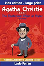 The Mysterious Affair at Styles (Illustrated) Large Print: Adapted for kids aged 9-11 Grades 4-7, Key Stages 2 and 3 by La...
