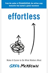 Effortless: Make It Easier to Do What Matters Most: The Instant New York Times Bestseller Kindle Edition