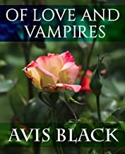 Of Love and Vampires (The Wound of the Rose Trilogy Book 1) (English Edition)