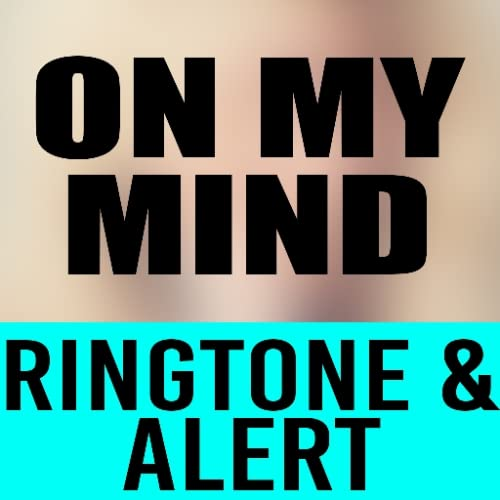 On My Mind Ringtone and Alert