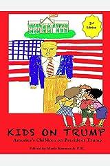 Kids on Trump: America's Children on President Trump Kindle Edition