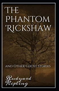 The Phantom Rickshaw and Other Ghost Stories Annotated