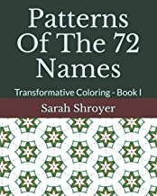 Patterns Of The 72 Names: Transformative Coloring - Book I
