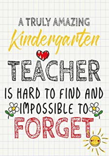 A Truly Amazing Kindergarten Teacher Is Hard To Find And Impossible To Forget: Perfect Year End Graduation or Thank You Gi...