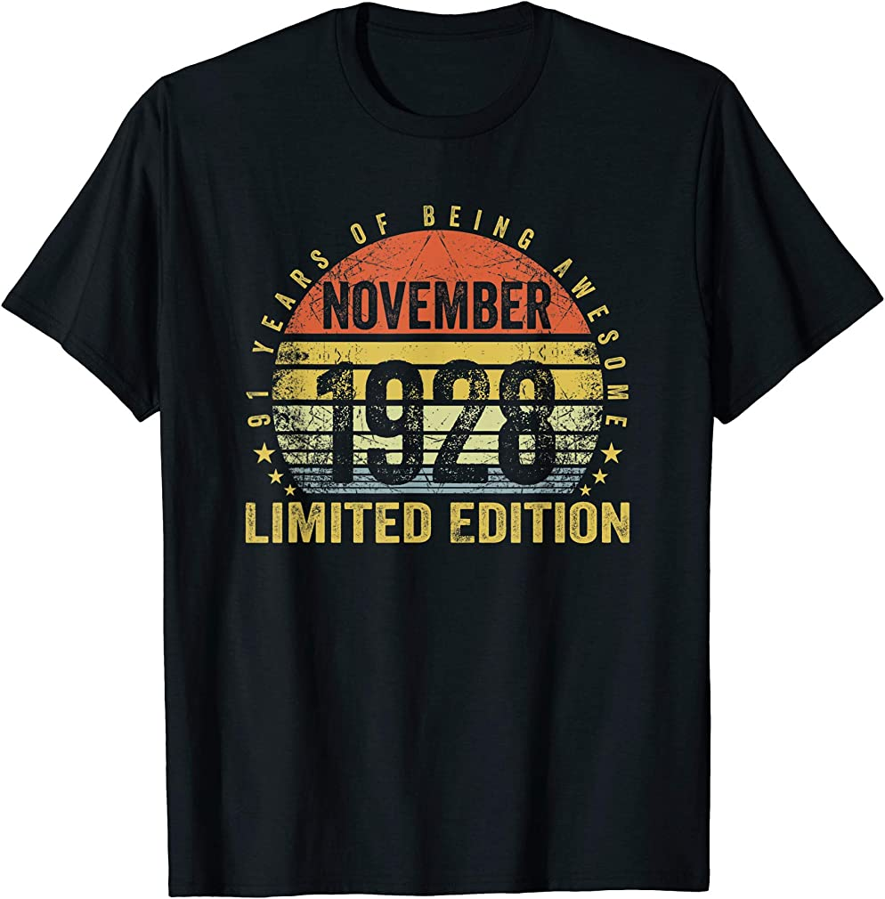 Born November 1928 Limited Edition Bday Gifts 91st Birthday T-shirt