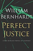 Perfect Justice: [A Novel of Suspense] (Ben Kincaid series Book 4)