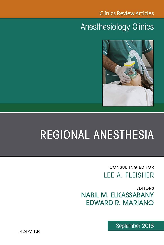 メンタリティ教会祭りRegional Anesthesia, An Issue of Anesthesiology Clinics E-Book (The Clinics: Internal Medicine) (English Edition)