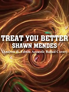 Clip: Treat You Better - Shawn Mendes (Andrew ft. Edwin Acoustic Ballad Cover)