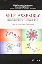 Self-Assembly: From Surfactants to Nanoparticles (Wiley Series on Surface and Interfacial Chemistry)