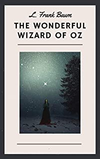 L. Frank Baum: The Wonderful Wizard of Oz (English Edition)